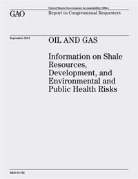 Oil and Gas: Information on Shale Resources, Development, and Environmental and Public Health Risks (Gao-12-732)