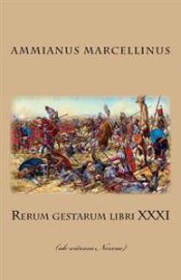 Rerum Gestarum Libri XXXI: (Ab Excessu Nervae)