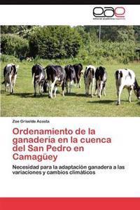 Ordenamiento de la Ganaderia En La Cuenca del San Pedro En Camaguey