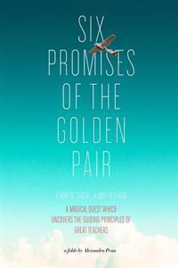 Six Promises of the Golden Pair: A Way to Teach - A Way to Learn