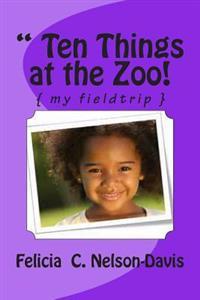 Ten Things at the Zoo!: { My Fieldtrip }