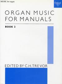 Organ Music for Manuals Book 2
