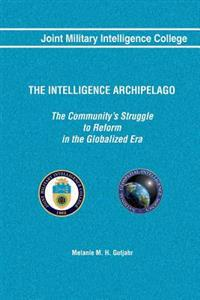 The Intelligence Archipelago: The Community's Struggle to Reform in the Globalized Era