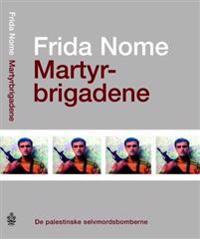 Martyrbrigadene - Frida Nome   Ridgeroadrun.org