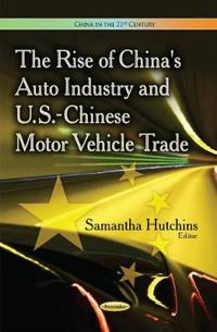 The Rise of China's Auto Industry and U.S.-Chinese Motor Vehicle Trade