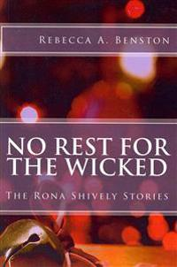 No Rest for the Wicked: The Rona Shively Stories