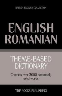Theme-Based Dictionary British English-Romanian - 3000 Words