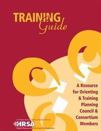 Training Guide - A Resource for Orienting & Training Planning Council & Consortium Members
