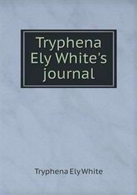 Tryphena Ely White's Journal