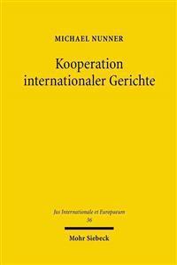 Kooperation Internationaler Gerichte: Losung Zwischengerichtlicher Konflikte Durch Herrschaftsfreien Diskurs