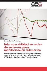 Interoperabilidad En Redes de Sensores Para Monitorizacion Submarina