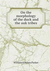 On the Morphology of the Duck and the Auk Tribes