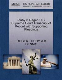 Touhy V. Ragen U.S. Supreme Court Transcript of Record with Supporting Pleadings