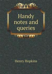 Handy Notes and Queries