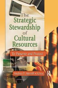 The Strategic Stewardship of Cultural Resources