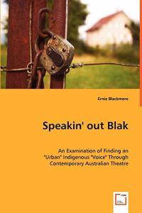 "Speakin' Out Blak - an Examination of Finding an ""Urban"" Indigenous ""Voice"" Through Contemporary Australian Theatre"