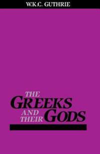 The Greeks and Their Gods