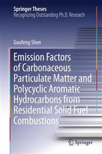 Emission Factors of Carbonaceous Particulate Matter and Polycyclic Aromatic Hydrocarbons from Residential Solid Fuel Combustions