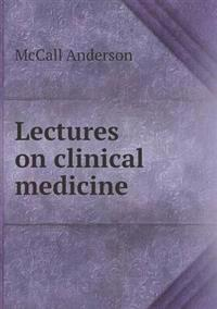 Lectures on Clinical Medicine