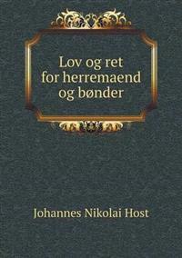 Lov Og Ret for Herremaend Og Bonder