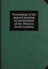 Proceedings of the General Meeting of Stockholders of the Western North Carolina