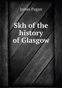 Skh of the History of Glasgow