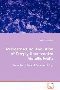 Microstructural Evolution of Deeply Undercooled Metallic Melts