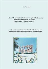 Direkt-Demokratie (Direct Democracy) Mit Parlamenten Der F Higsten Experten Des Volkes - In Der Neuen Uno Von Morgen