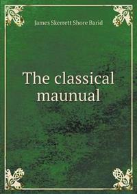 The Classical Maunual