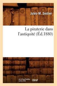 La Piraterie Dans L'Antiquite (Ed.1880)