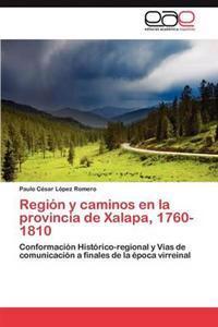 Region y Caminos En La Provincia de Xalapa, 1760-1810