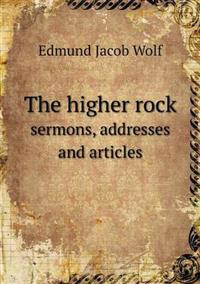 The Higher Rock Sermons, Addresses and Articles
