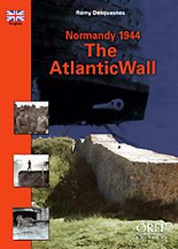 Normandy 1944, the Atlantic Wall