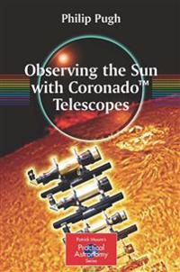 Observing the Sun with Coronado (TM) Telescopes