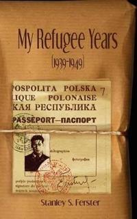 My Refugee Years 1939-1949