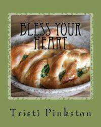 Bless Your Heart: Low-Sodium Recipes for a Heart-Healthy Lifestyle