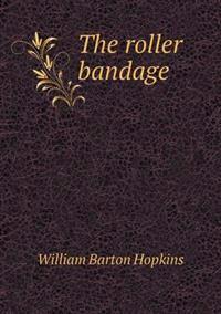 The Roller Bandage