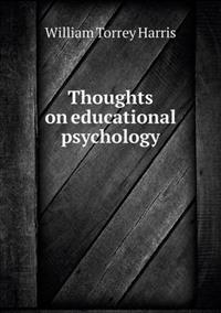 Thoughts on Educational Psychology