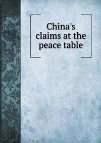China's Claims at the Peace Table