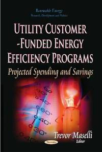 Utility Customer-Funded Energy Efficiency Programs