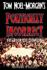 Politically Incorrect: The Book of Opinions