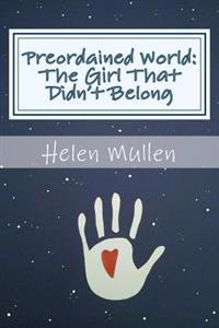 Preordained World: The Girl That Didn't Belong