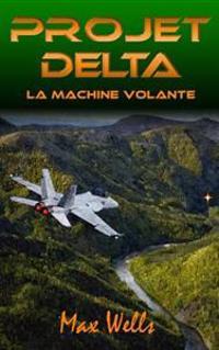Projet Delta: La Machine Volante