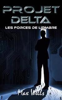 Projet Delta: Les Forces de L'Ombre