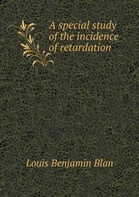 A Special Study of the Incidence of Retardation