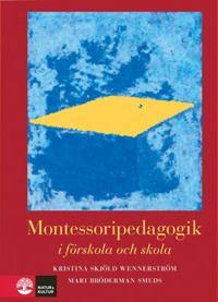 Montessoripedagogik : i förskola och skola