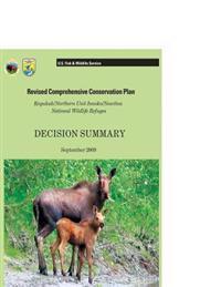 Revised Comprehensive Conservation Plan Koyukuk, Northern Unit Innoko, and Nowitna National Wildlife Refuges: Decision Summary