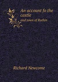 An Account Fo the Castle and Town of Ruthin
