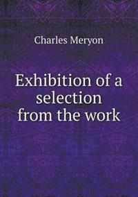 Exhibition of a Selection from the Work
