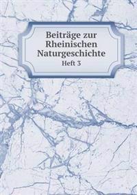 Beitrage Zur Rheinischen Naturgeschichte Heft 3